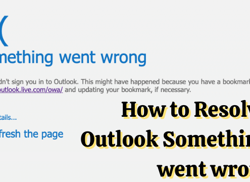 How to resolve outlook something went wrong